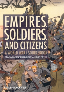 Empires, Soldiers, and Citizens : A World War I Sourcebook, Paperback Book