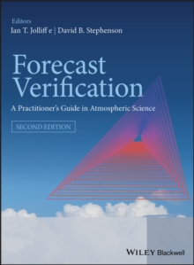 Forecast Verification : A Practitioner's Guide in Atmospheric Science, Hardback Book