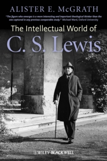 The Intellectual World of C. S. Lewis, Paperback / softback Book