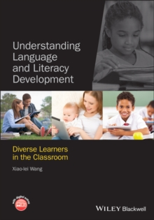 Understanding Language and Literacy Development : Diverse Learners in the Classroom, Paperback / softback Book
