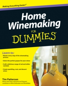 Home Winemaking For Dummies, Paperback Book