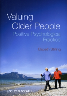 Valuing Older People : The Positive Psychology of Ageing, Paperback Book
