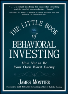 The Little Book of Behavioral Investing : How not to be your own worst enemy, Hardback Book