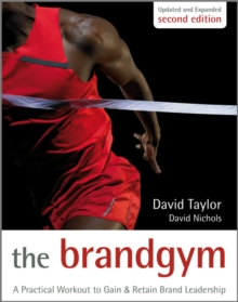 The Brand Gym : A Practical Workout to Gain and Retain Brand Leadership, Hardback Book