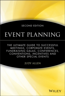 Event Planning : The Ultimate Guide To Successful Meetings, Corporate Events, Fundraising Galas, Conferences, Conventions, Incentives and Other Special Events, EPUB eBook