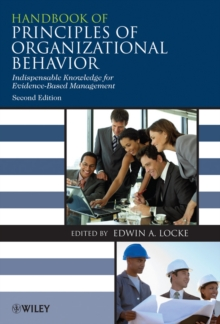 Handbook of Principles of Organizational Behavior : Indispensable Knowledge for Evidence-Based Management, Paperback / softback Book