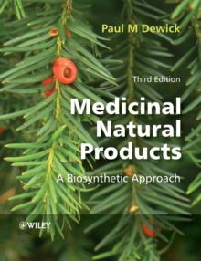 Medicinal Natural Products : A Biosynthetic Approach, Paperback Book
