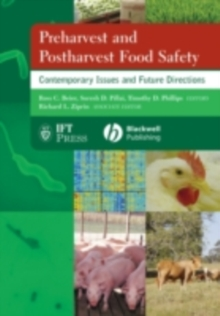 Preharvest and Postharvest Food Safety : Contemporary Issues and Future Directions, PDF eBook