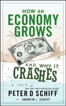 How an Economy Grows and Why It Crashes, EPUB eBook