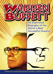 Warren Buffett : An Illustrated Biography of the World's Most Successful Investor, Paperback / softback Book