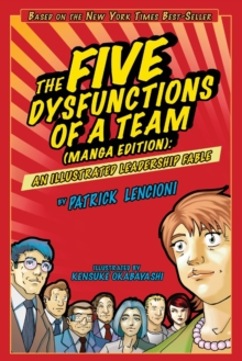 The Five Dysfunctions of a Team : An Illustrated Leadership Fable Manga Edition, Paperback / softback Book