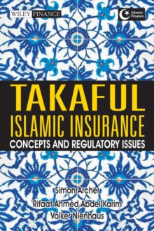Takaful Islamic Insurance : Concepts and Regulatory Issues, Hardback Book
