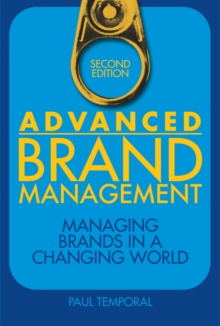 Advanced Brand Management : Managing Brands in a Changing World, Hardback Book