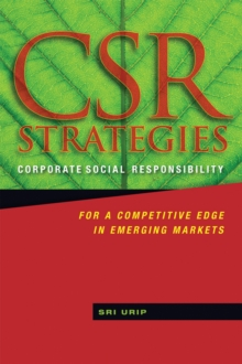 Csr Strategies : Corporate Social Responsibility for a Competitive Edge in Emerging Markets, Hardback Book