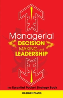 Managerial Decision Making Leadership : The Essential Pocket Strategy Book, Hardback Book