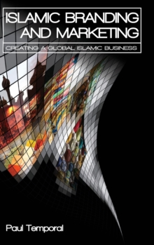 Islamic Branding and Marketing : Understanding the Global Islamic Business, Hardback Book