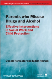 Parents Who Misuse Drugs and Alcohol : Effective Interventions in Social Work and Child Protection, Paperback / softback Book