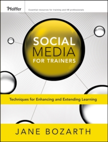Social Media for Trainers : Techniques for Enhancing and Extending Learning, EPUB eBook