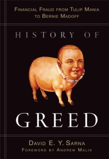 History of Greed : Financial Fraud from Tulip Mania to Bernie Madoff, EPUB eBook