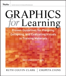 Graphics for Learning : Proven Guidelines for Planning, Designing, and Evaluating Visuals in Training Materials, EPUB eBook