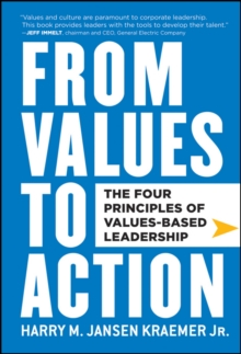 From Values to Action: The Four Principles of Values-Based Leadership, Hardback Book