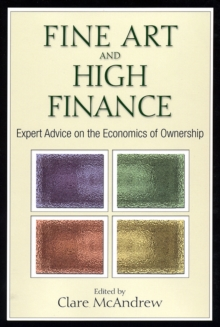 Fine Art and High Finance : Expert Advice on the Economics of Ownership, PDF eBook
