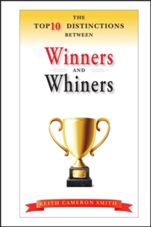 The Top 10 Distinctions Between Winners and Whiners, Hardback Book