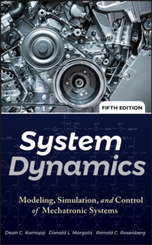System Dynamics : Modeling, Simulation, and Control of Mechatronic Systems, Hardback Book