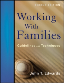 Working With Families : Guidelines and Techniques, Paperback Book