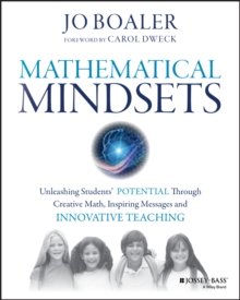 Mathematical Mindsets : Unleashing Students' Potential Through Creative Math, Inspiring Messages and Innovative Teaching, Paperback Book