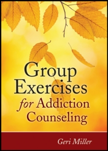 Group Exercises for Addiction Counseling, Paperback Book