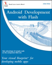 Android Development with Flash : Your visual blueprint for developing mobile apps, Paperback / softback Book