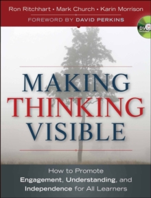 Making Thinking Visible : How to Promote Engagement, Understanding, and Independence for All Learners, Paperback Book
