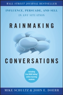Rainmaking Conversations : Influence, Persuade, and Sell in Any Situation, Hardback Book