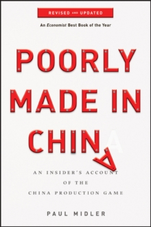 Poorly Made in China : An Insider's Account of the China Production Game, Revised and Updated, Paperback Book