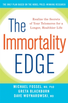 The Immortality Edge : Realize the Secrets of Your Telomeres for a Longer, Healthier Life, EPUB eBook