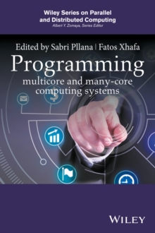 Programming Multi-Core and Many-Core Computing Systems, Hardback Book