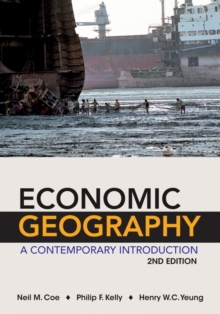 Economic Geography a Contemporary Introduction 2E, Paperback Book