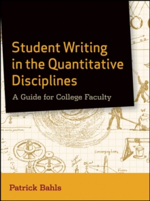 Student Writing in the Quantitative Disciplines : A Guide for College Faculty, Paperback / softback Book