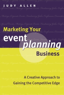Marketing Your Event Planning Business : A Creative Approach to Gaining the Competitive Edge, EPUB eBook
