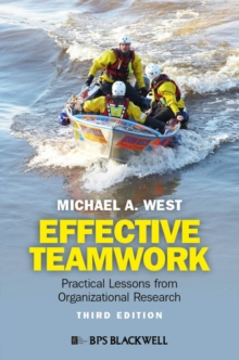 Effective Teamwork : Practical Lessons from Organizational Research, Paperback / softback Book