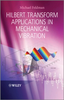 Hilbert Transform Applications in Mechanical Vibration, Hardback Book