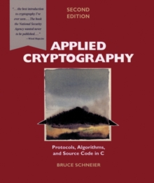 Applied Cryptography : Protocols, Algorithms, and Source Code in C, Paperback Book
