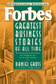 Forbes (R) Greatest Business Stories of All Time, Paperback / softback Book
