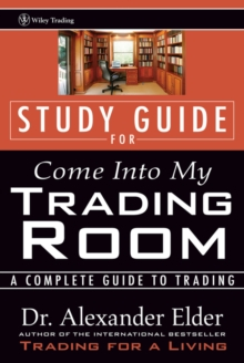 Come into My Trading Room : A Complete Guide to Trading Study Guide, Paperback Book