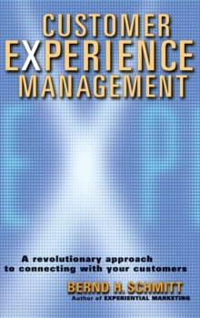 Customer Experience Management : A Revolutionary   Approach to Connecting with Your Customers, Hardback Book