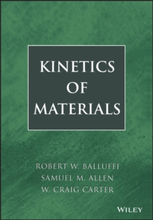 Kinetics of Materials, Hardback Book