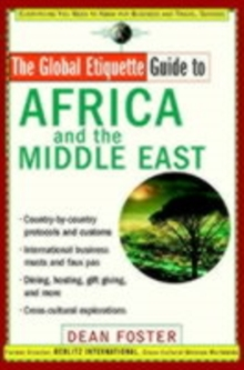 The Global Etiquette Guide to Africa and the Middle East : Everything You Need to Know for Business and Travel Success, PDF eBook