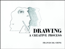 Drawing : A Creative Process, Paperback / softback Book