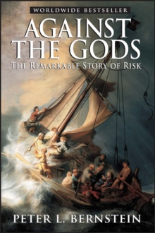 Against the Gods : The Remarkable Story of Risk, Paperback Book
